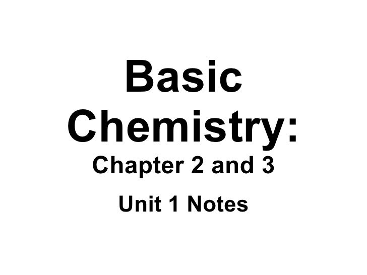 Basic Chemistry: Chapter 2 and 3 Unit 1 Notes