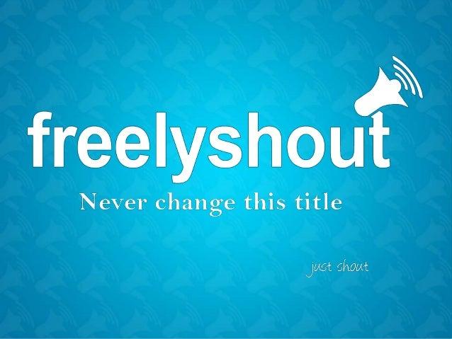 Freelyshout Chrome Uzantısı Yayınlandı