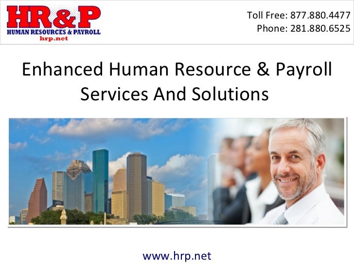 Toll Free: 877.880.4477                            Phone: 281.880.6525Enhanced Human Resource & Payroll      Services And ...