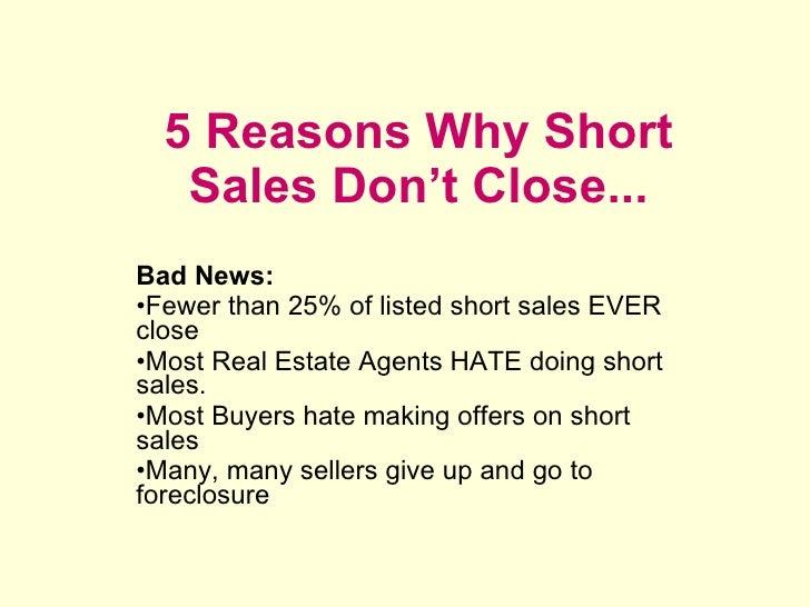 <ul><li>5 Reasons why Short </li></ul><ul><li>Sales Don't Close... </li></ul><ul><li>Bad News: </li></ul><ul><li>Fewer tha...