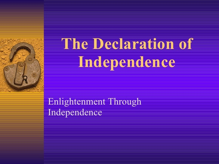 The Declaration of Independence Enlightenment Through Independence