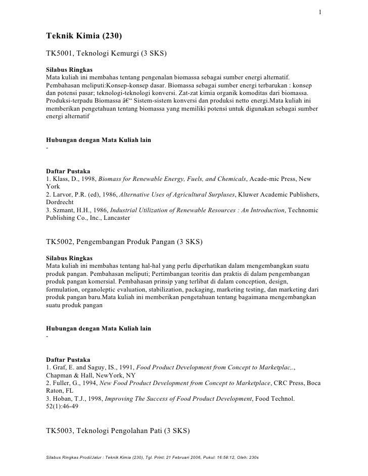 1Teknik Kimia (230)TK5001, Teknologi Kemurgi (3 SKS)Silabus RingkasMata kuliah ini membahas tentang pengenalan biomassa se...