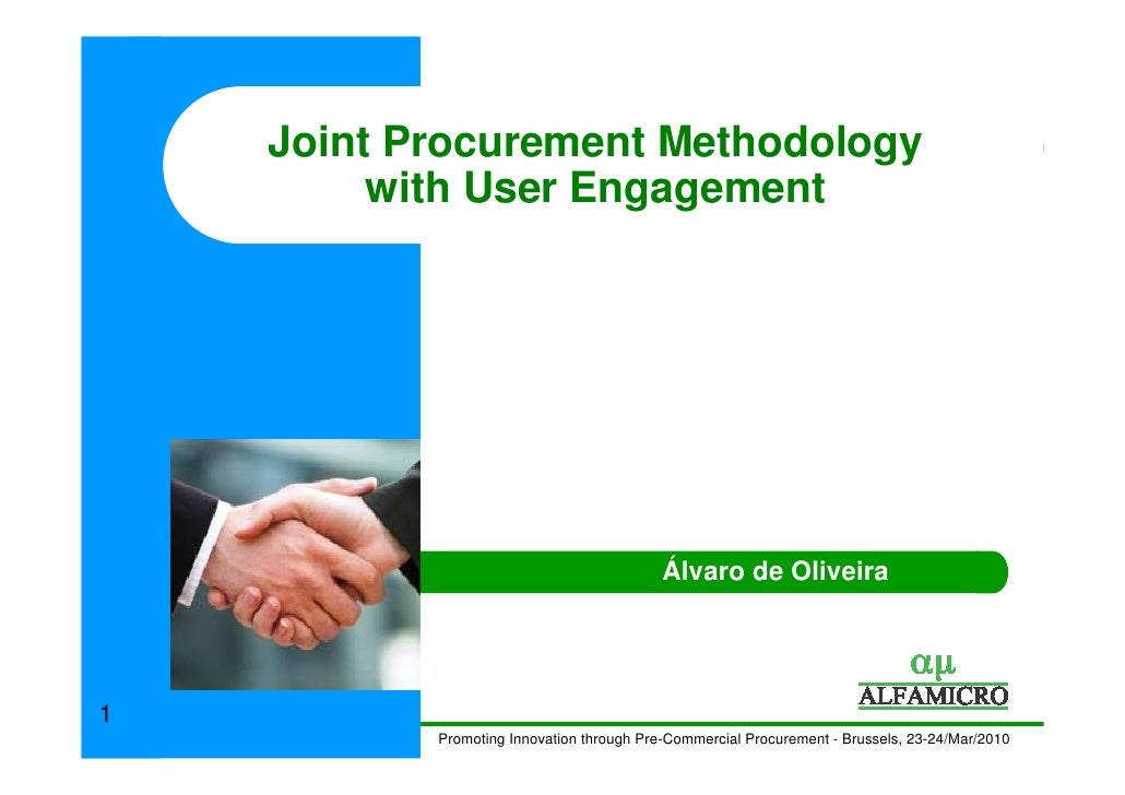 Joint Procurement Methodology          with User Engagement                                                Álvaro de Olive...