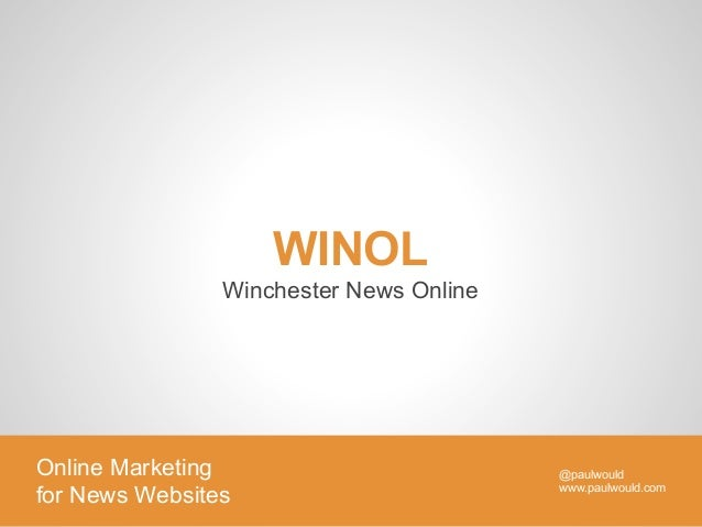 WINOL                Winchester News OnlineOnline Marketing                         @paulwould                            ...