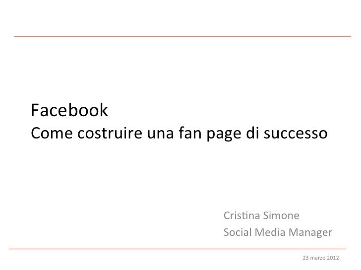Facebook Come costruire una fan page di successo                                        Cris:na Simone ...