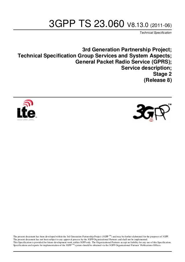 3GPP TS 23.060 V8.13.0 (2011-06)Technical Specification3rd Generation Partnership Project;Technical Specification Group Se...