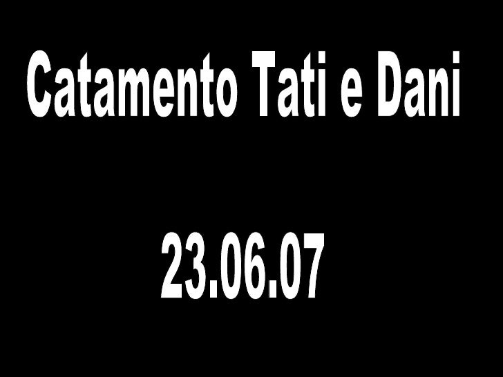 CasóRio Tati - 23.06.07