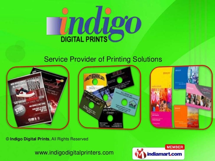 Service Provider of Printing Solutions© Indigo Digital Prints, All Rights Reserved               www.indigodigitalprinters...