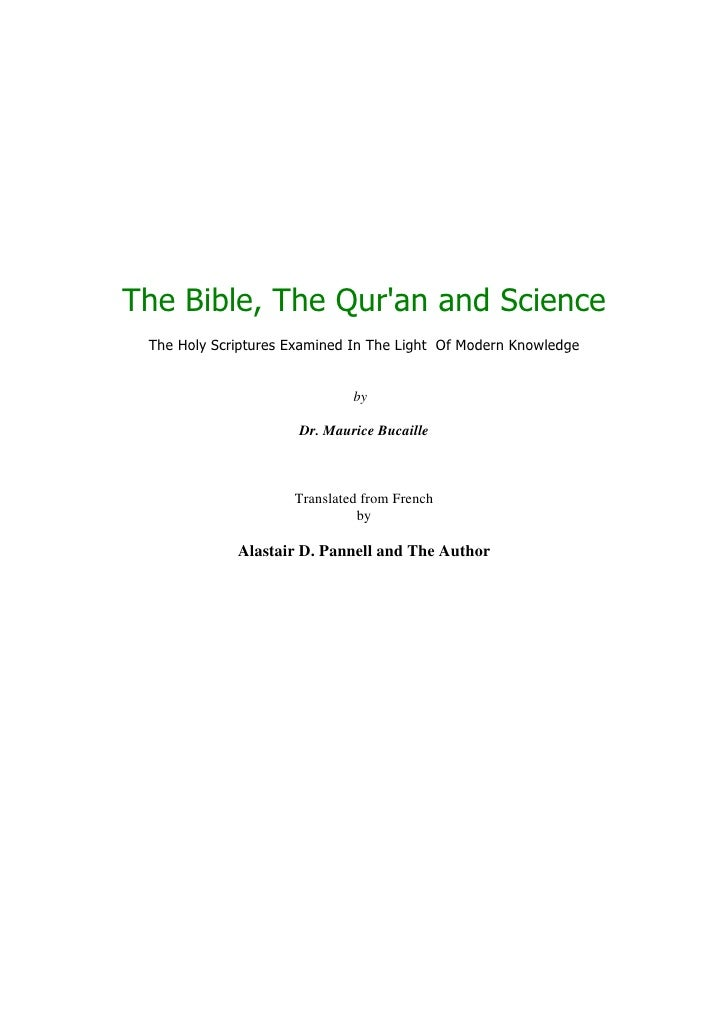 The Bible, The Quran and Science The Holy Scriptures Examined In The Light Of Modern Knowledge                            ...