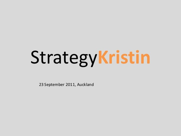 StrategyKristin<br />23September 2011, Auckland<br />