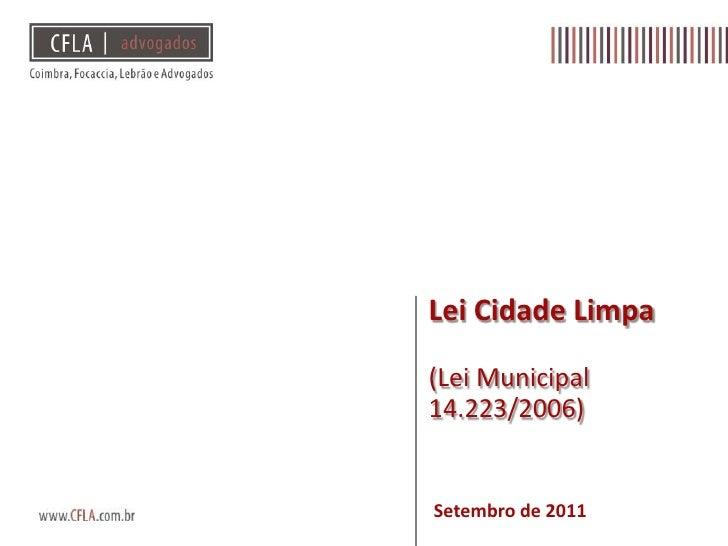 Lei Cidade Limpa(Lei Municipal 14.223/2006)<br />Setembro de 2011<br />