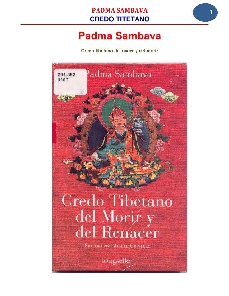 PADMA SAMBAVA                       1   CREDO TITETANOPadma SambavaCredo tibetano del nacer y del morir