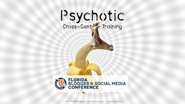 Justice Mitchell: Psychotic Cross Content Training #FLBlogCon13