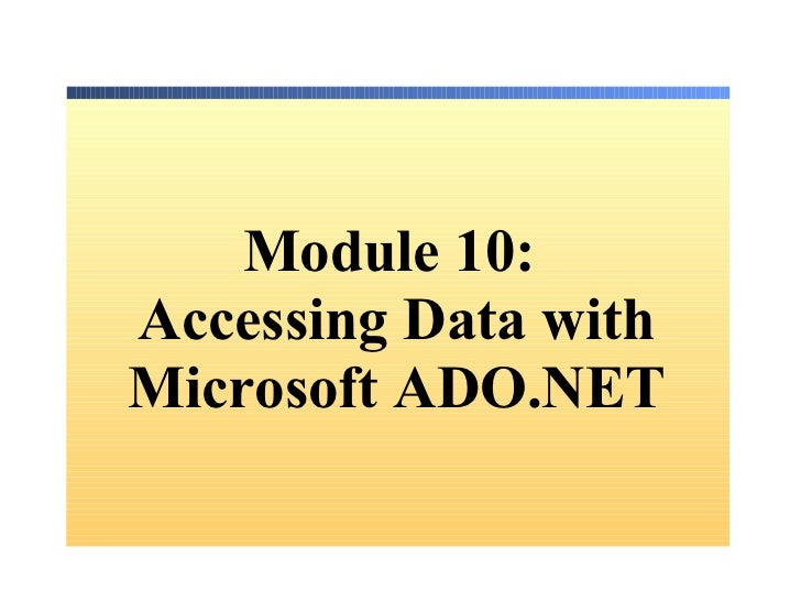 Module 10:  Accessing Data with Microsoft ADO.NET