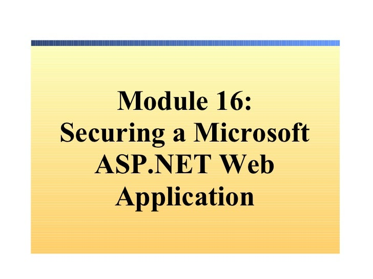 Module 16: Securing a Microsoft ASP.NET Web Application