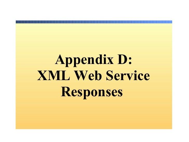 Appendix D: XML Web Service Responses