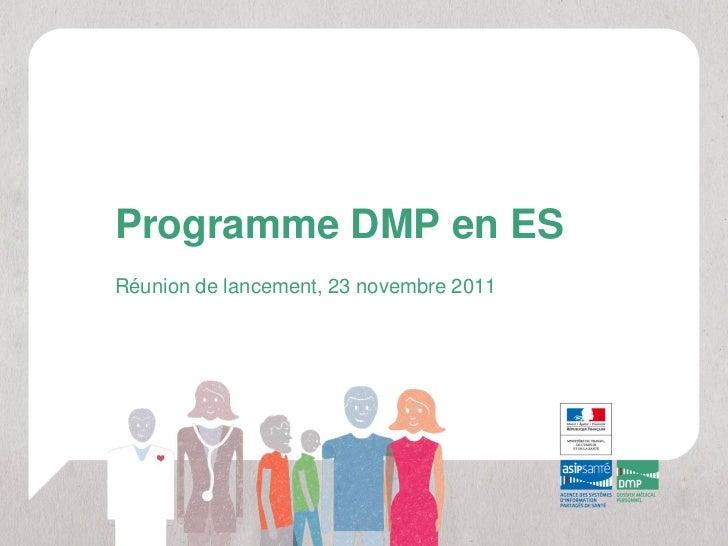 Programme DMP en ESRéunion de lancement, 23 novembre 2011
