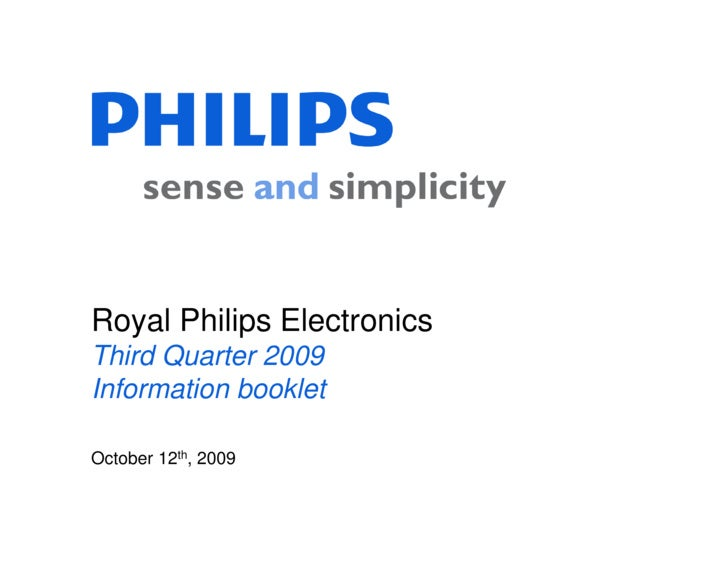 Royal Philips Electronics Third Quarter 2009 Information booklet  October 12th, 2009