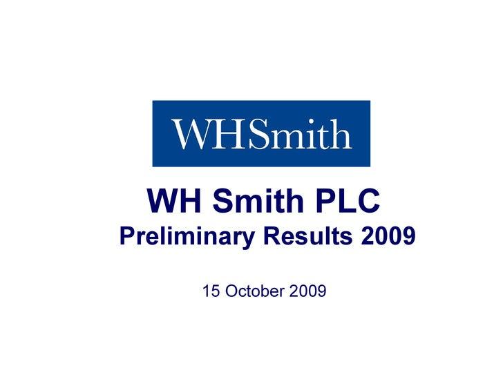 WHSmithPLC               PreliminaryResults2009                              15October2009    PreliminaryResults...