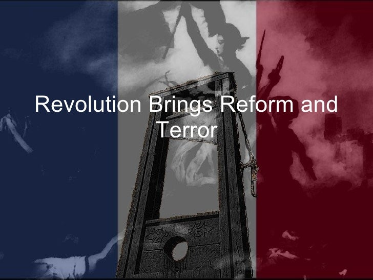 Revolution Brings Reform and Terror