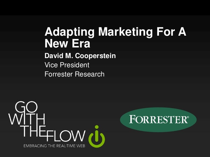 Adapting Marketing For A New Era<br />David M. Cooperstein<br />Vice President<br />Forrester Research<br />