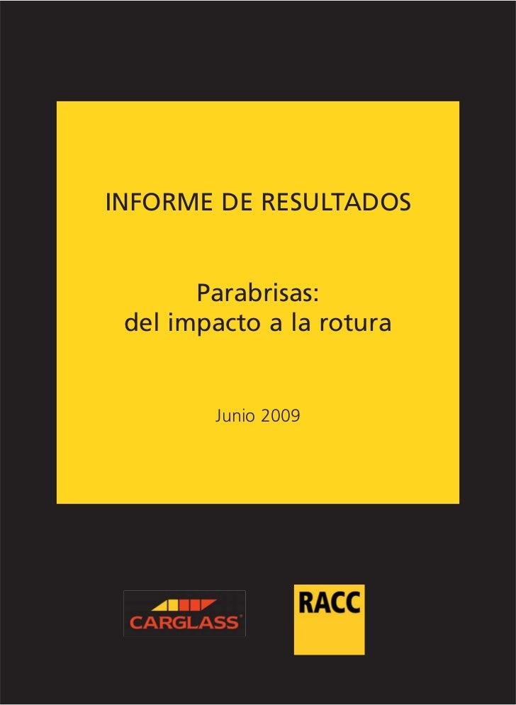 INFORME DE RESULTADOS       Parabrisas: del impacto a la rotura        Junio 2009