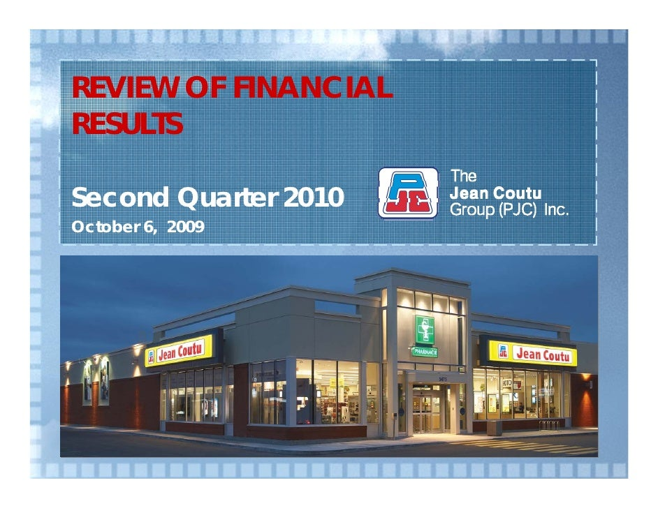 REVIEW OF FINANCIAL RESULTS  Second Quarter 2010 October 6, 2009