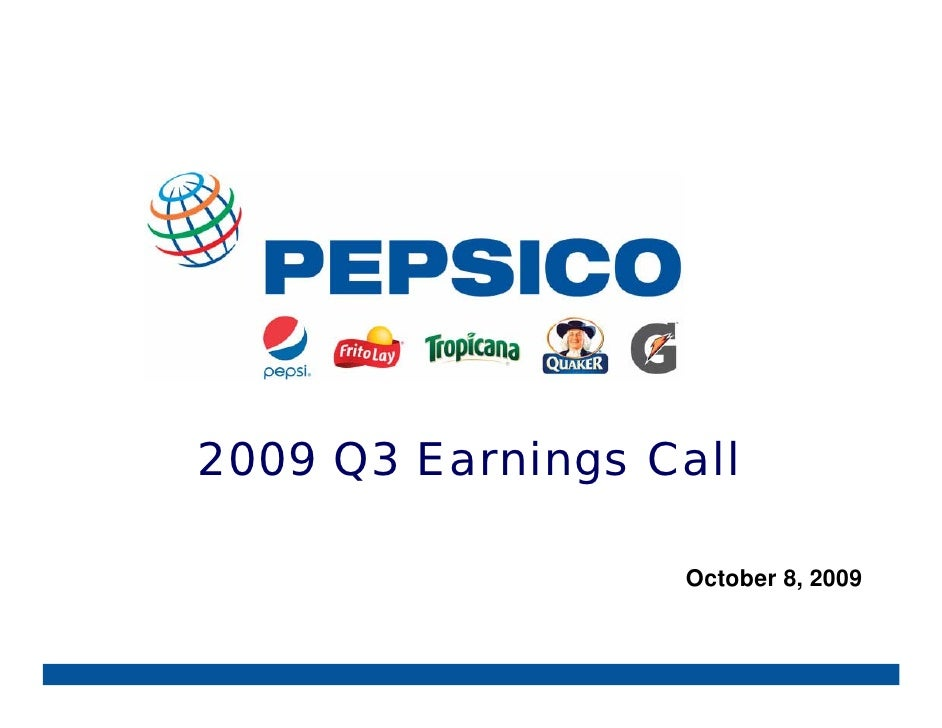 2009 Q3 Earnings Call                    October 8, 2009