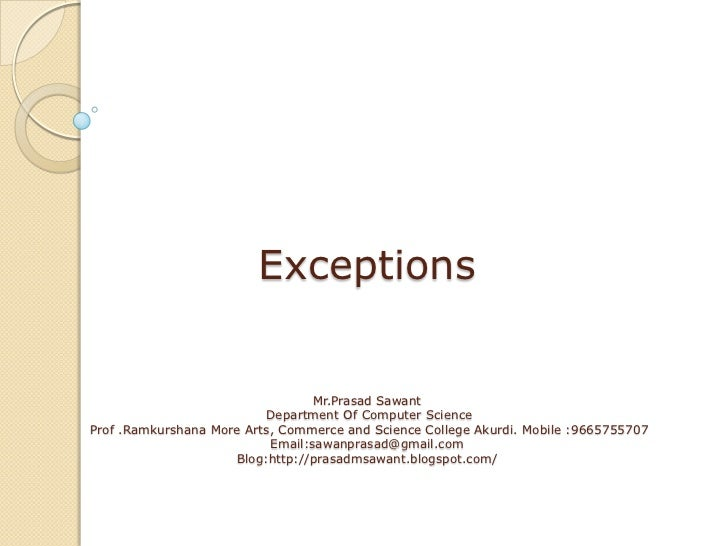 Exceptions  Mr.PrasadSawantDepartment Of Computer ScienceProf .Ramkurshana More Arts, Commerce and Science College Akurdi....