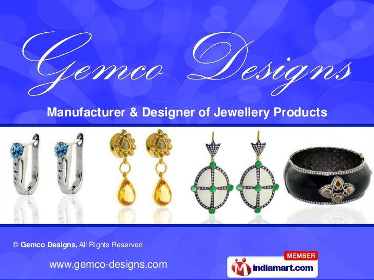 Manufacturer & Designer of Jewellery Products© Gemco Designs, All Rights Reserved          www.gemco-designs.com