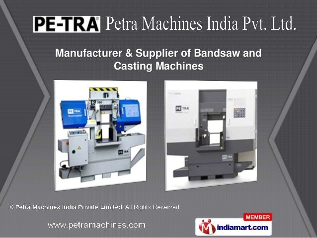 Manufacturer & Supplier of Bandsaw and          Casting Machines
