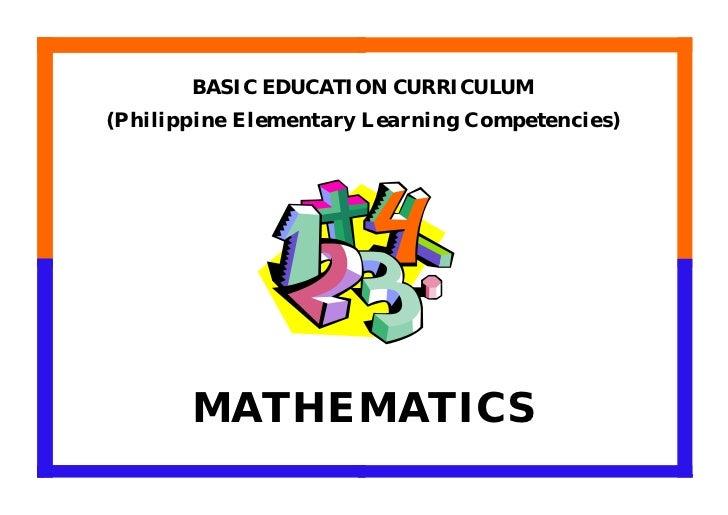BASI C EDUCATI ON CURRI CULUM (Philippine Elementary Learning Competencies)            MATHEMATICS