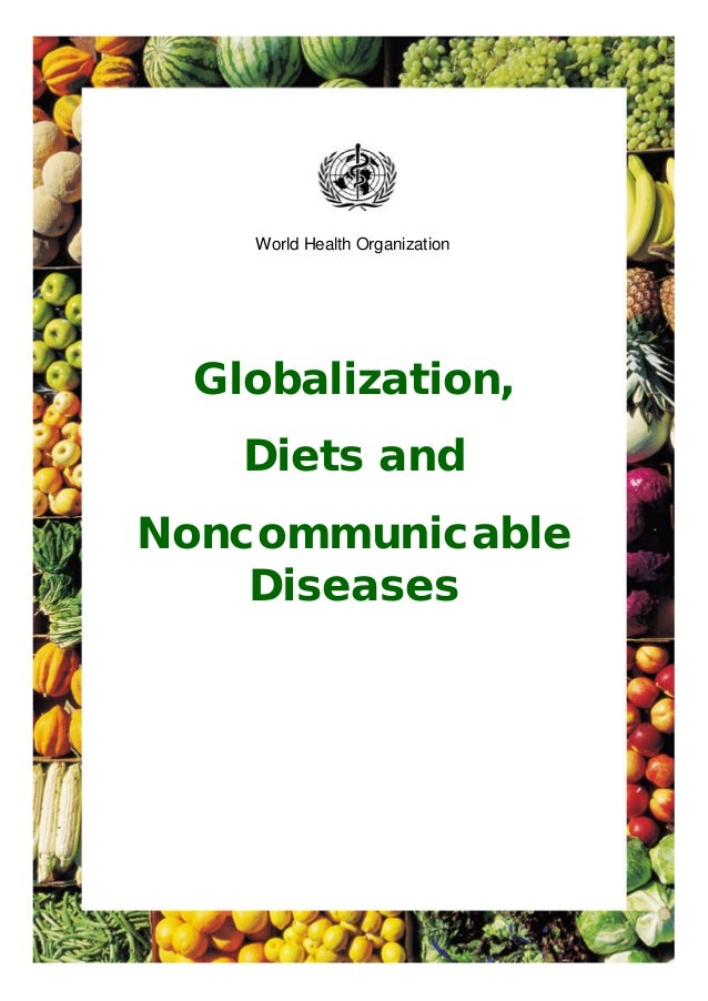 World Health Organization  Globalization, Diets and Noncommunicable Diseases