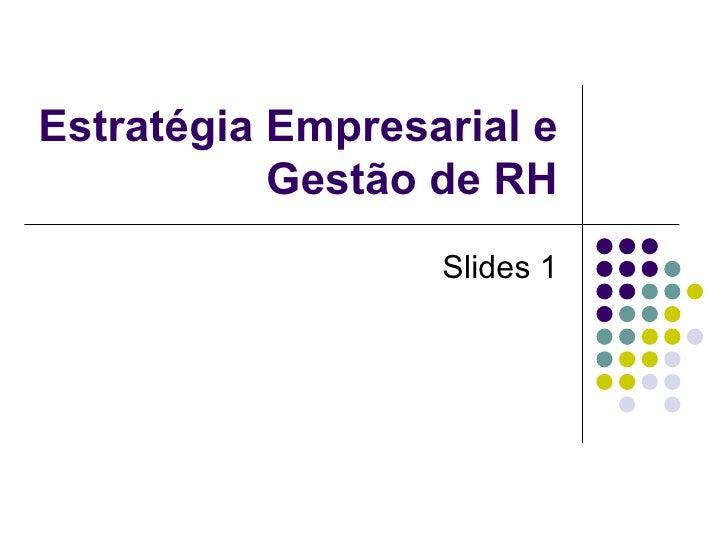 Estratégia Empresarial e Gestão de RH Slides 1