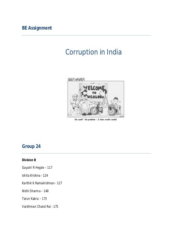BE Assignment                               Corruption in IndiaGroup 24Division BGayatri R Hegde – 117Ishita Krishna - 124...