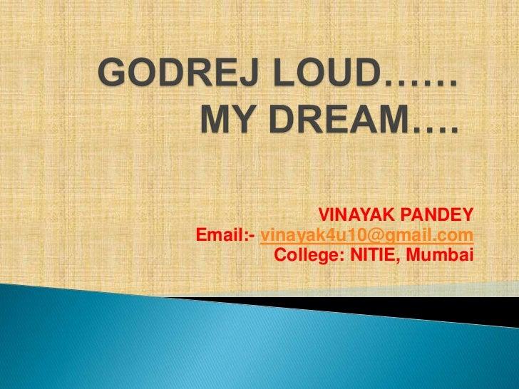 VINAYAK PANDEYEmail:- vinayak4u10@gmail.com          College: NITIE, Mumbai