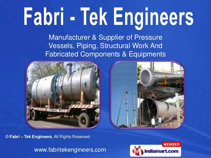 Manufacturer & Supplier of Pressure                     Vessels, Piping, Structural Work And                    Fabricated...