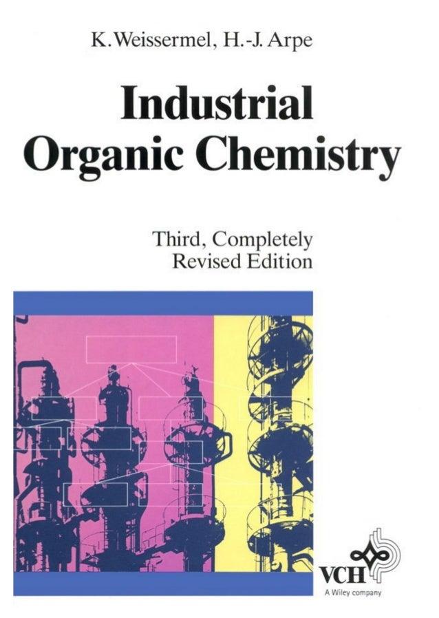 Weissermel, Arpe Industrial Organic Chemistry A Wiley company