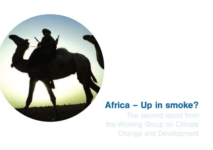 Africa – Up in smoke?      The second report fromthe Working Group on Climate    Change and Development