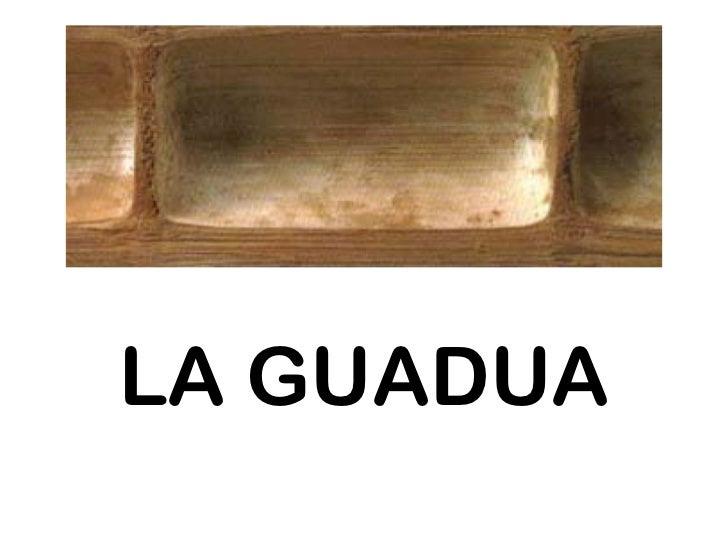 LA GUADUA
