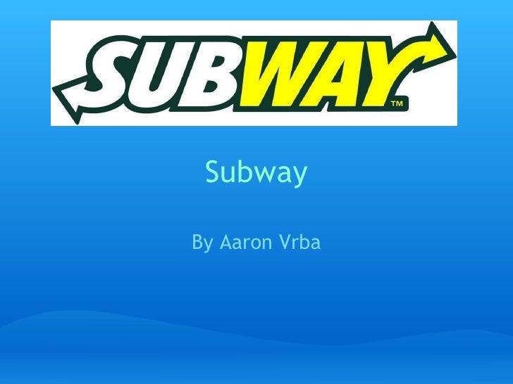 Subway By Aaron Vrba