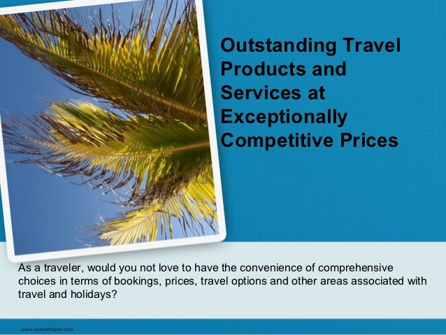 Outstanding Travel Products and Services at Exceptionally Competitive Prices