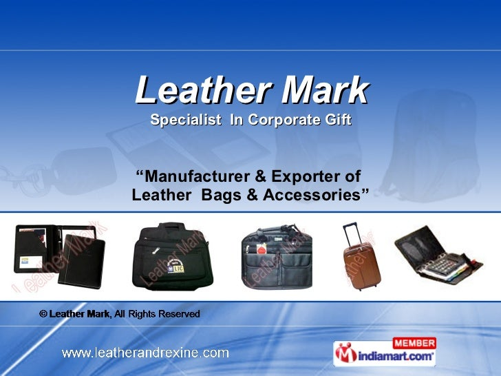 "Leather Mark Specialist  In Corporate Gift "" Manufacturer & Exporter of  Leather  Bags & Accessories"""