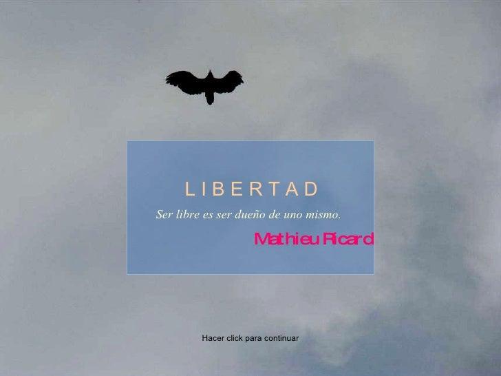 Libertad: Mathieu Ricard (por: gina / carlitosrangel)