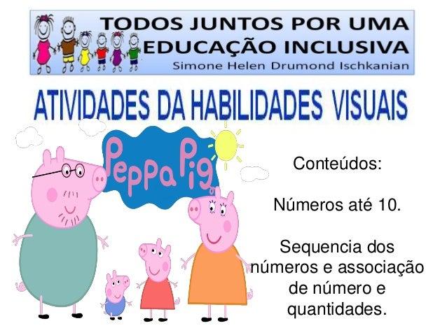 Conteúdos:  Números até 10.  Sequencia dos números e associação de número e quantidades.