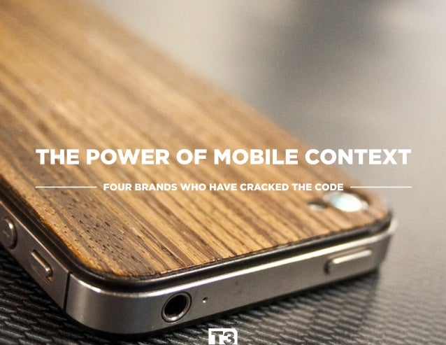 The Power of Mobile Context & 4 Brands Who Have Cracked the Code