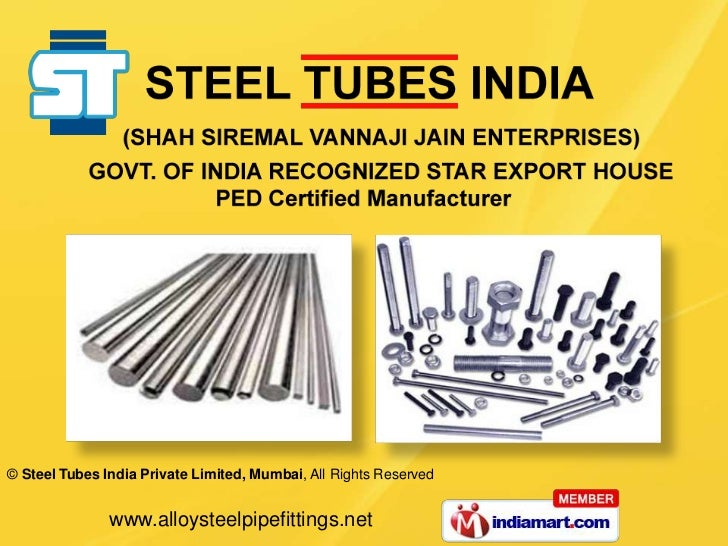 © Steel Tubes India Private Limited, Mumbai, All Rights Reserved               www.alloysteelpipefittings.net