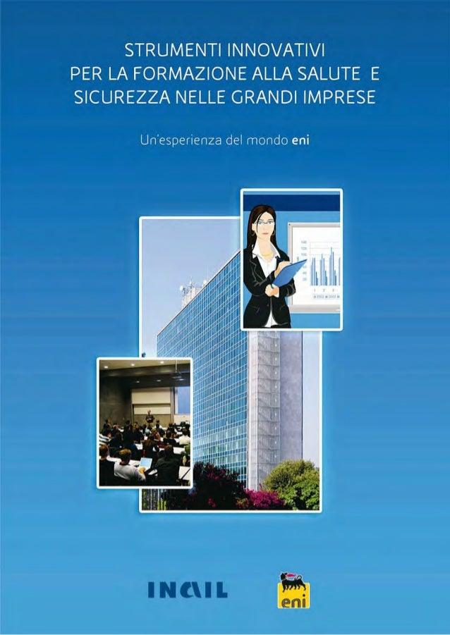 Pubblicazione realizzata da INAIL ed eni INAIL Settore Ricerca, Certificazione e Verifica DIPARTIMENTO PROCESSI ORGANIZZAT...