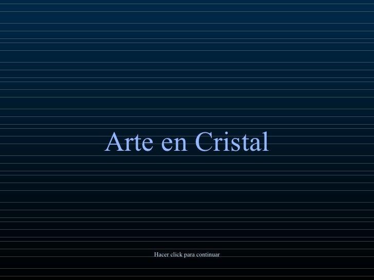 Arte en Cristal Hacer click para continuar