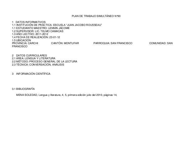 """PLAN DE TRABAJO SIMULTÁNEO N°901 DATOS INFORMATIVOS1.1 INSTITUCIÓN DE PRÁCTICA: ESCUELA """"JUAN JACOBO ROUSSEAU""""1.1 ESTUDIAN..."""
